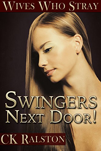 Wives Who Stray: Swingers Next Door!