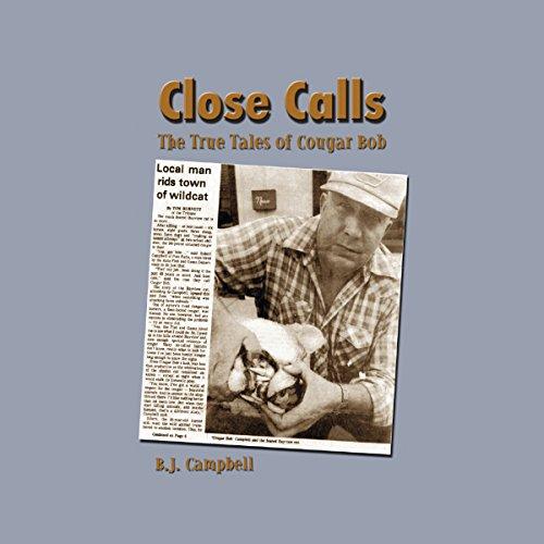 Close Calls: The True Tales of Cougar Bob cover art