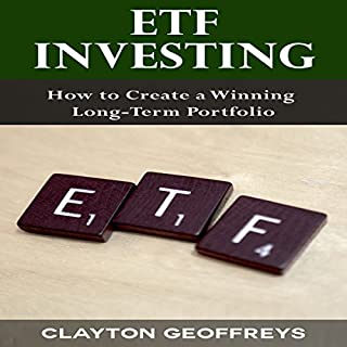 ETF Investing: How to Create a Winning Long-Term Portfolio     Financial Independence Books              Written by:                                                                                                                                 Clayton Geoffreys                               Narrated by:                                                                                                                                 Michelle Murillo                      Length: 1 hr and 25 mins     Not rated yet     Overall 0.0