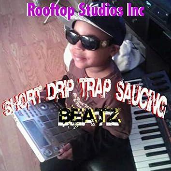 Short Drip Trap Saucing Beatz
