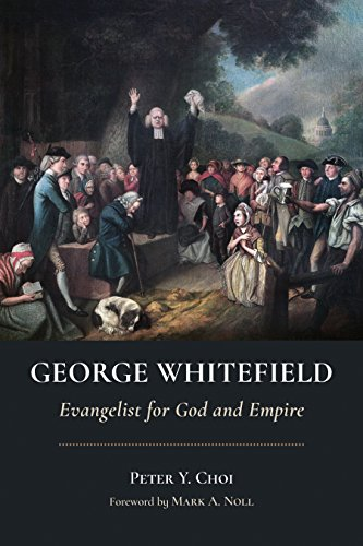 George Whitefield: Evangelist for God and Empire (Library of Religious Biography (LRB)) (English Edition)