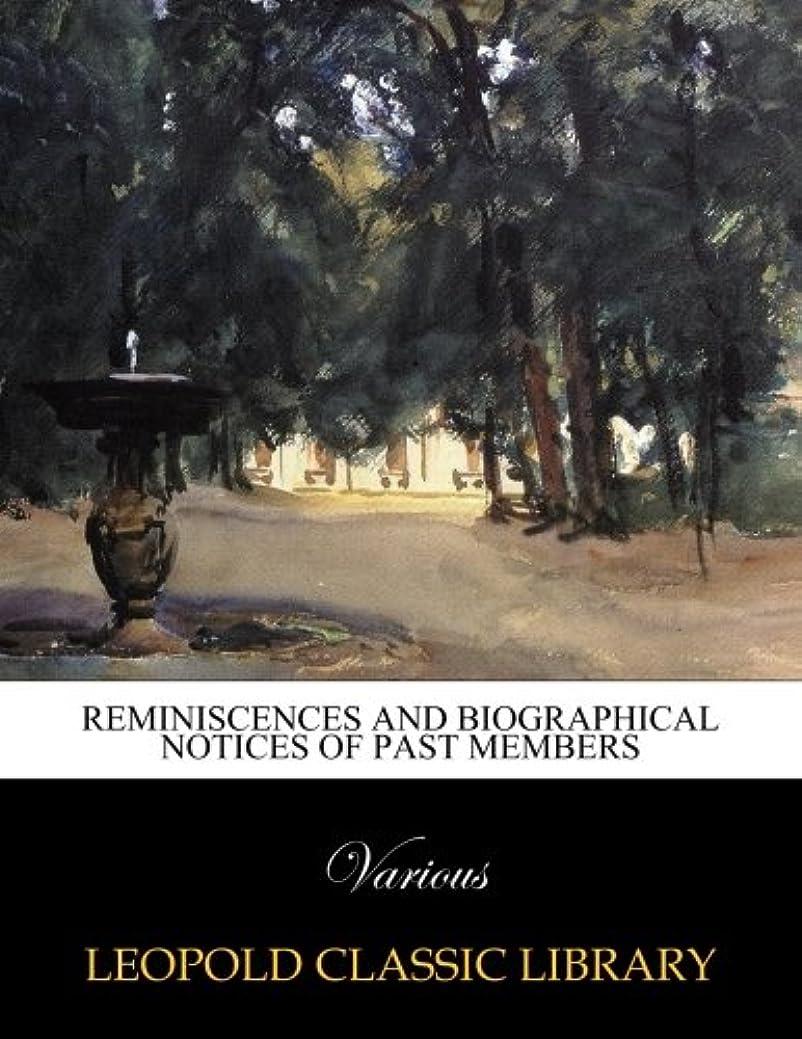 有害排除する手がかりReminiscences and biographical notices of past members