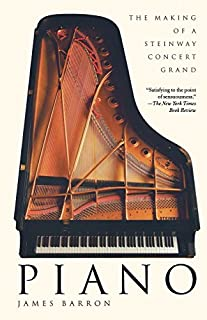 Piano: The Making of a Steinway Concert Grand by James Barron(2000-09-05)