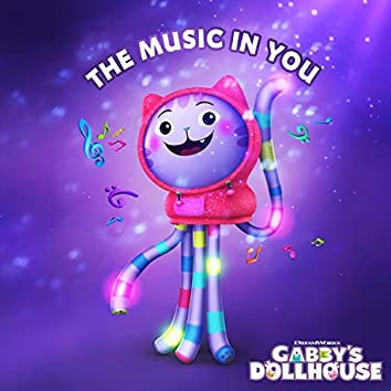 The Music In You (From Gabby's Dollhouse)