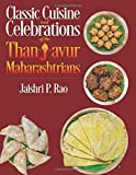 Classic Cuisine and Celebrations of the Thanjavur Maharashtrians