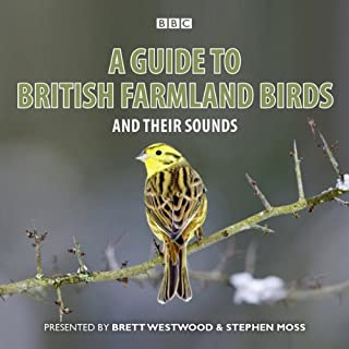 A Guide to British Farmland Birds                   By:                                                                                                                                 Brett Westwood,                                                                                        Stephen Moss                               Narrated by:                                                                                                                                 uncredited                      Length: 1 hr and 3 mins     9 ratings     Overall 4.7