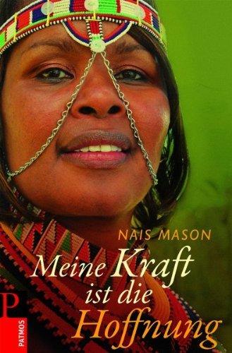 Meine Kraft ist die Hoffnung by Nais Mason (2009-08-15)