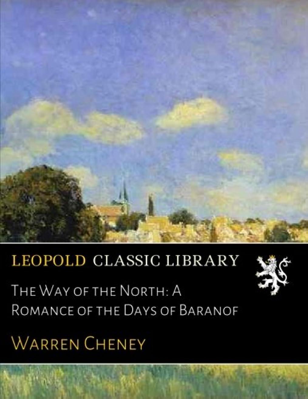 もう一度蜂付属品The Way of the North: A Romance of the Days of Baranof