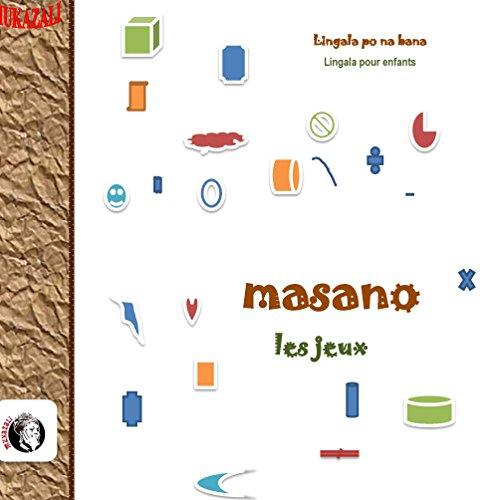 Masano - Les Jeux: Lingala pour enfants