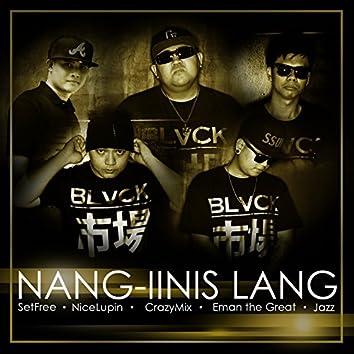 Nang-Iinis Lang (feat. Eman the Great)