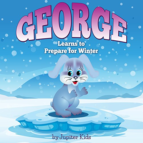 George Learns to Prepare for Winter audiobook cover art