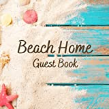 Beach Home Guest Book: Guest book for a beach vacation home, Log Cabin, Beach House Rental Visitors, and Beach house guest sign-in notebook for ... Hotel, Airbnb, VRBO - Sand & Shell Edition