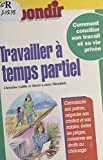 Travailler à temps partiel (Rebondir t. 15) (French Edition)