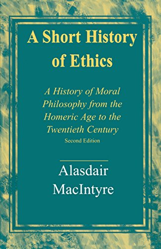 A Short History of Ethics: A History of Moral Philosophy from the Homeric Age to the Twentieth Century, Second Edition (English Edition)