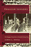 English Lessons: The Pedagogy of Imperialism in Nineteenth-Century China