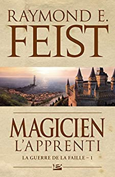 Magicien - L'Apprenti: La Guerre de la Faille, T1 par [Raymond E. Feist]