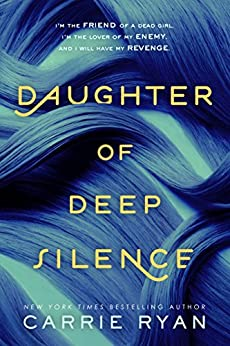 Daughter of Deep Silence by [Carrie Ryan]