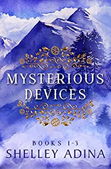 Mysterious Devices Books 1-3: Three steampunk mystery novels in one set (Magnificent Devices Boxset Book 5) by [Shelley Adina]