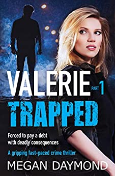 Valerie – Trapped: A gripping fast-paced crime thriller (Valerie Dawson Novella Series Book 1) by [Megan Daymond]