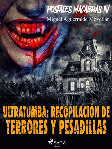 Postales macabras IV: Ultratumba: Recopilación de terrores y pesadillas de Miguel Aguerralde Movellán