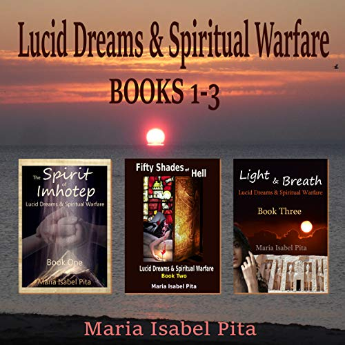 Lucid Dreams & Spiritual Warfare, Books 1-3 audiobook cover art