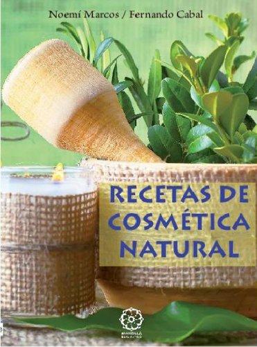 Recetas de cosmética natural (Spanish Edition)