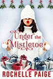 Under the Mistletoe: A Blythe College Holiday Story (English Edition)