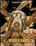 Borderlands Coloring Book: If you're a fan of Borderlands, you need to buy this coloring book with a...