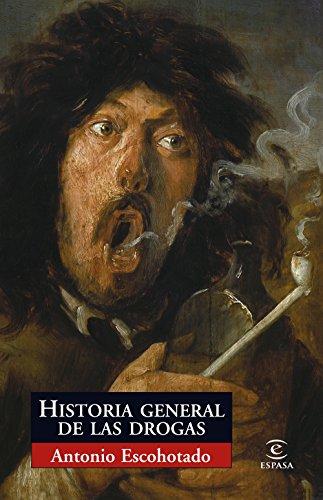 Historia general de las drogas (ESPASA FORUM)