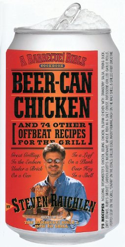 Beer-Can Chicken: And 74 Other Offbeat Recipes for the Grill (English Edition)