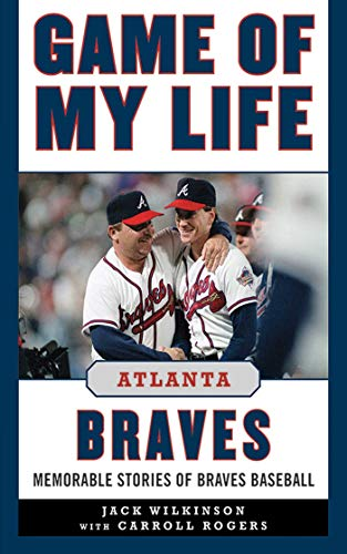 Compare Textbook Prices for Game of My Life Atlanta Braves: Memorable Stories of Braves Baseball 1 Edition ISBN 9781613213322 by Wilkinson, Jack,Rogers, Carroll