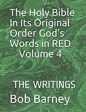 The Holy Bible In Its Original Order God's Words in RED:: Volume 4 THE WRITINGS