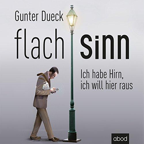 Flachsinn: Ich habe Hirn, ich will hier raus audiobook cover art