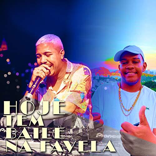 Hoje Tem Baile na Favela [Explicit]