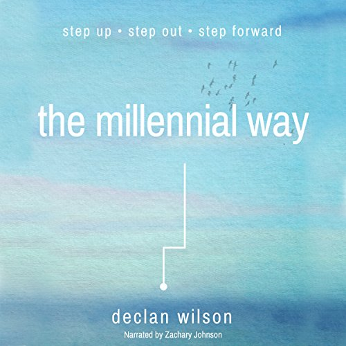 The Millennial Way     Step Up, Step Out, Step Forward              By:                                                                                                                                 Declan Wilson                               Narrated by:                                                                                                                                 Zachary Johnson                      Length: 1 hr and 48 mins     1 rating     Overall 5.0