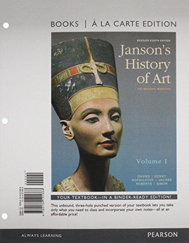 Janson's History of Art: The Western Tradition, Reissued Edition, Volume 1 -- Books a la Carte (8th Edition)