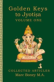 Golden Keys to Jyotisha: Volume One by [Marc Boney]