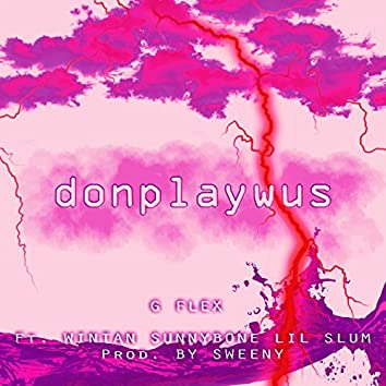 Donplaywus (feat. Wintan, Sunnybone, Lil Slum)