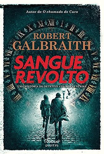 Sangue revolto (Detetive Cormoran Strike Livro 5)