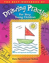 The Best Workbook of Drawing Practice for Very Young Children: 10 fun and important drawing lessons!