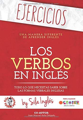 """LOS VERBOS EN INGLÉS 'EJERCICIOS': Los ejercicios que necesitas para practicar los verbos en inglés (""""workbook"""")"""