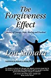 The Forgiveness Effect: A Journey of Courage, Hope, Healing and Freedom!