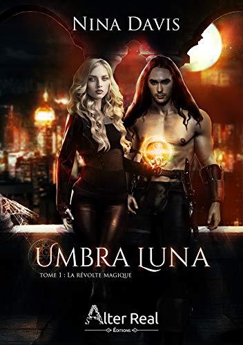 La révolte magique: Umbra Luna, T1 eBook: Davis, Nina: Amazon.fr
