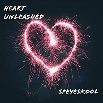 Heart Unleashed