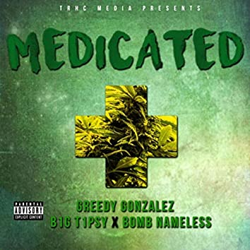 Medicated (feat. B1g T1psy & Bomb Nameless)