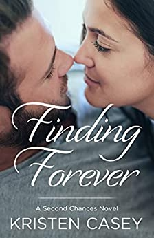 Finding Forever: A Second Chances Novel by [Kristen Casey]
