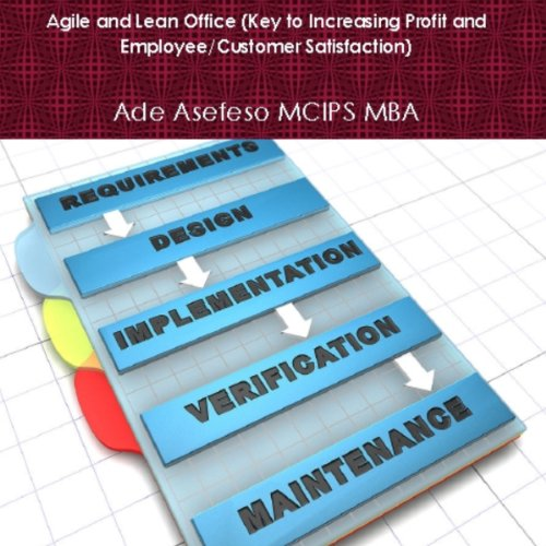 Agile and Lean Office (Key to Increasing Profit and Employee/Customer Satisfaction) cover art