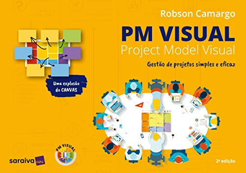PM visual - Project model visual: 2ª edição: Gestão de projetos simples e eficaz