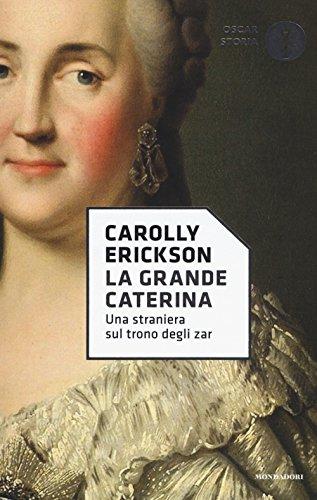 La grande Caterina. Una straniera sul trono degli zar