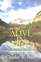 Alive in Christ: How to Find Renewed Spiritual Power
